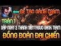 [ Bình Luận LMHT ] Trận 1 - Đồng Đoàn Đại Chiến   Cân Cả 2 Team Bằng Yasuo Huyền Thoại  