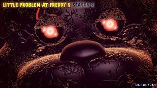 [SFM FNAF] Little Problem At Freddy's Season 2 (PARTE 6)