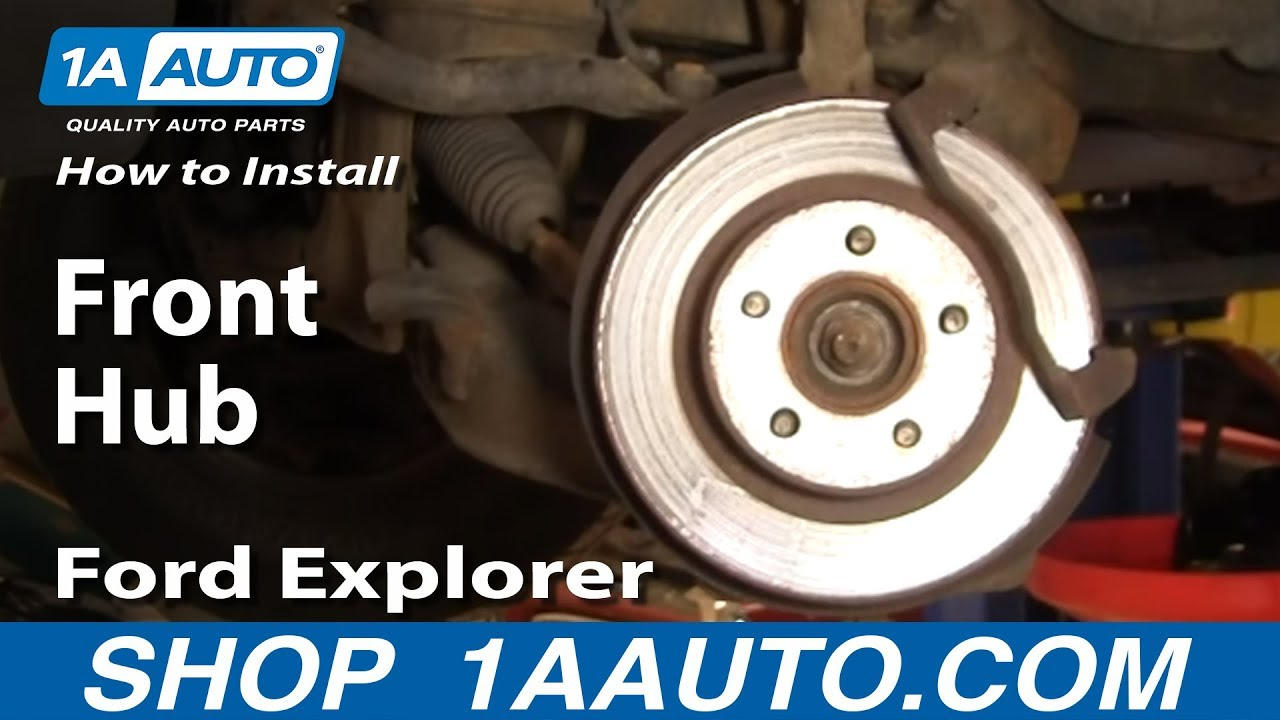 4x4 Ford F 350 Wiring Diagrams How To Install Replace Front Hub Ford Explorer Sport Trac