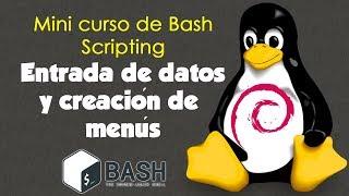7.-Entrada de Datos y Creación de Menús en Bash