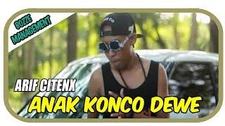 Arif Citenx - Anak Konco Dewe [ OFFICIAL MUSIC ]