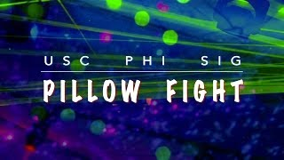 USC Phi Sigma Kappa Presents: PILLOW FIGHT [feat. Goshfather & Jinco]