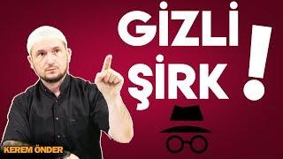 GİZLİ ŞİRK! / Kerem Önder