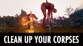 Skyrim Mod: Clean Up Your Corpses