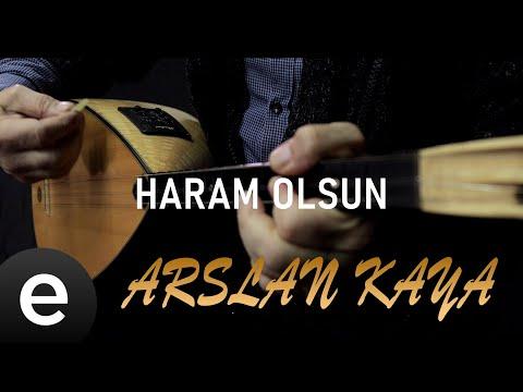 Arslan Kaya – Haram Olsun İnşallah – (Official Video) – #esenmüzik