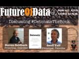 Solving #FutureOfOrgs with #Detonate mindset (by @steven_goldbach & @geofftuff) #FutureOfData #Podcast