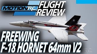 Freewing F-18 Hornet 64mm V2 - Flight Review - Motion RC