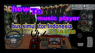 Music player (bus simulator Indonesia) Free Download Video MP4 3GP
