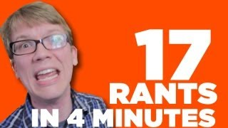 17 Rants in 4 Minutes