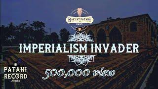 RAKYAT PATANI : IMPERIALISM INVADER ( penjajah imperialisme )