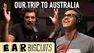 Is Australia The Greatest Place On Earth? | Ear Biscuits Ep. 157