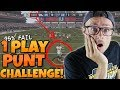 CAN I COMPLETE THE NEARLY IMPOSSIBLE 1 PLAY PUNT CHALLENGE!? Madden Challenge