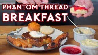 Binging with Babish: Breakfast from The Phantom Thread