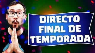 DIRECTO FINAL DE TEMPORADA, EN 5800+ COPAS | Malcaide Clash Royale