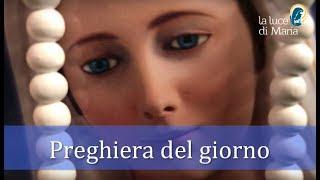 La preghiera del giorno 16 agosto 2018 - La luce di Maria ❤️👏