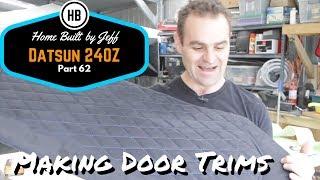 Making custom door trims - Home Built Datsun 240Z part 62