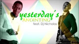 Yesterday's Anointing | Samuel Medas feat. Dj Nicholas