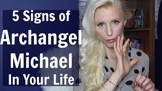 5 Signs To Recognize ARCHANGEL MICHAEL