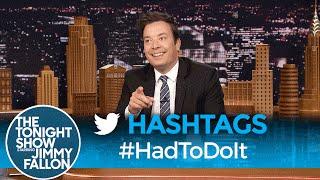 Hashtags: #HadToDoIt