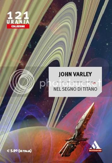 Nel Segno di Titano John Varley copertina Urania Collezione