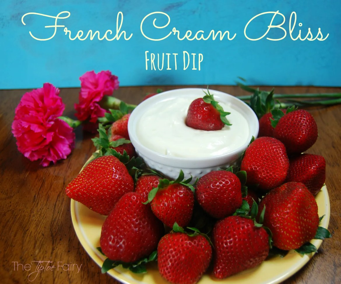 French Cream Bliss | The TipToe Fairy #fruitdip #frenchcream #creamcheese #partydip