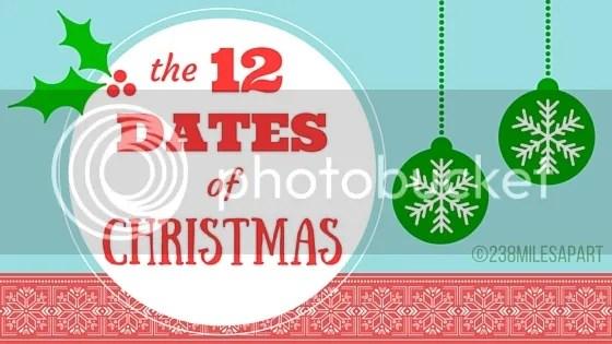 photo The 12 Dates of Christmas_zpsdwu4z9iu.jpg