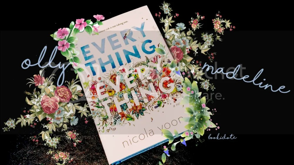 Everything Everything by Nicola Yoon (1/4)