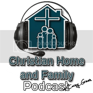 The Christian Home and Family Podcast