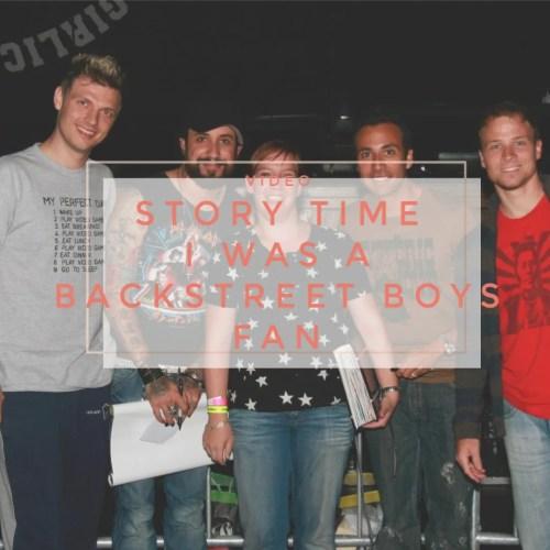 story time I was a backstreet boys fan
