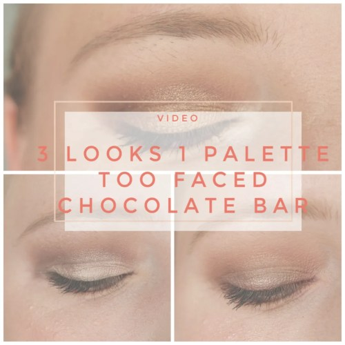 3 looks 1 palette too faced chocolate bar makeup look application fair skin hooded eyes deepset how to