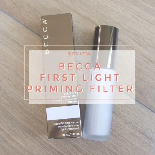 Becca First Light Priming Filter primer hydrating review swatch makeup look application