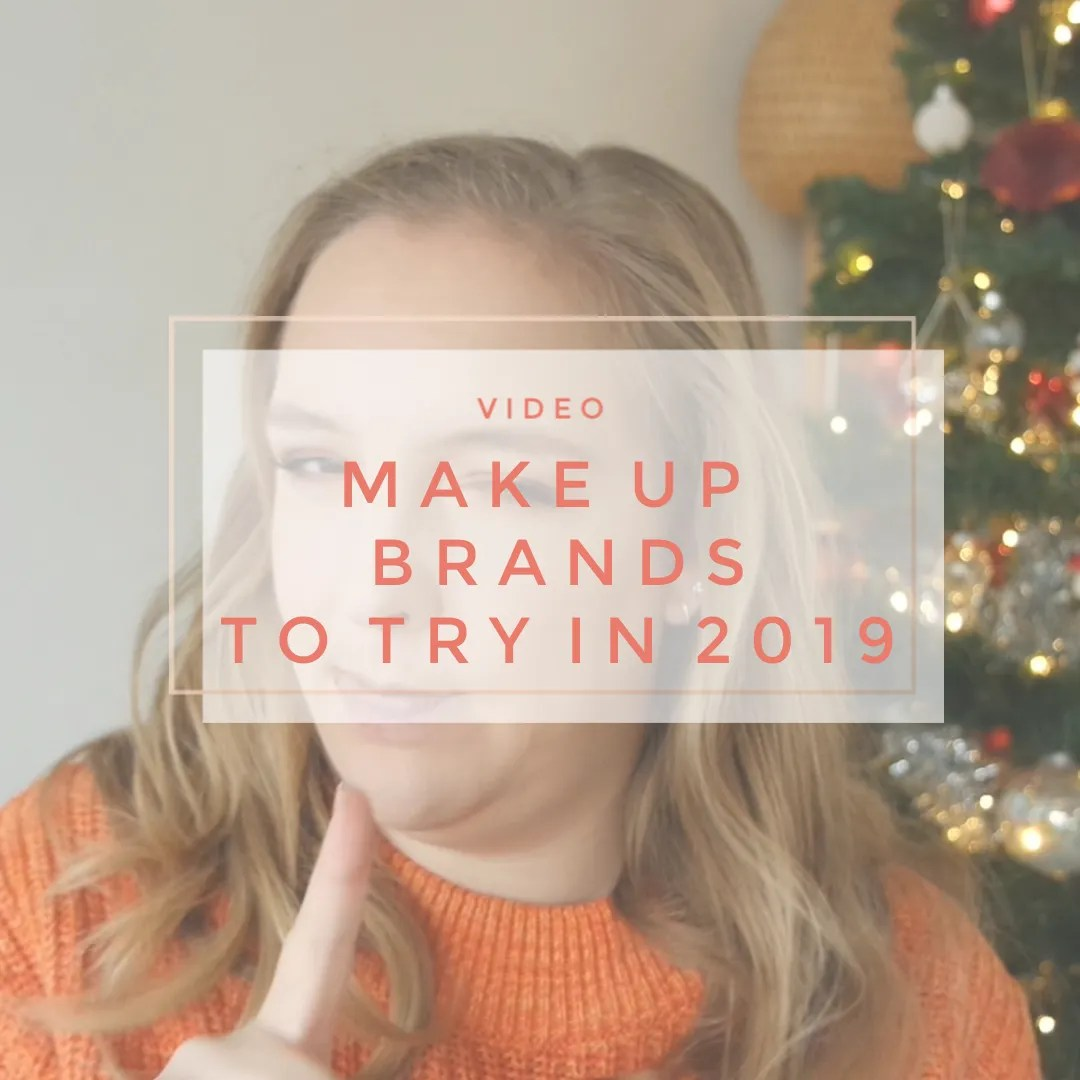 makeup brands I want to try in 2019