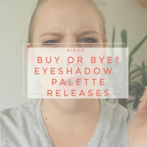 buy or bye will I buy it new eyeshadow palette rleases august 2019