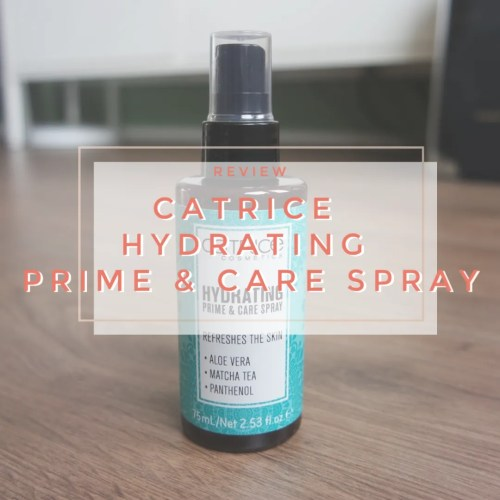 catrice hydrating prime & care primer makeup spray review swatch