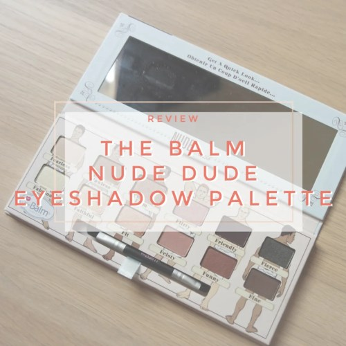 the balm nude dude eyeshadow palette review swatch