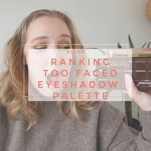 ranking too faced eyeshadow palettes