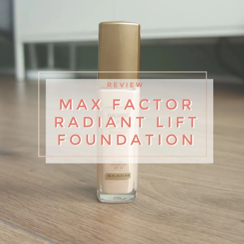 max factor radiant lift long lasting radiance all day hydration foundation review swatch application shade makeup look 30 porcelain