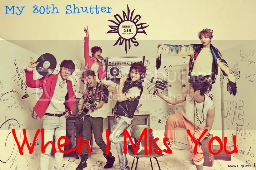 My 80th Shutter: When I miss You 니가 보고 싶어지면 - beast shinee snsd superjunior exo - chapter image