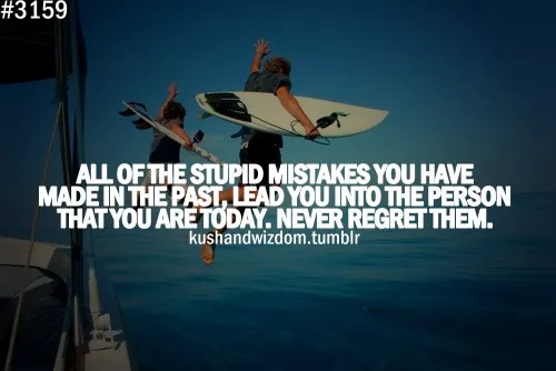 Never Regret Your Past Mistakes - Picture Quotes