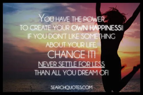 Image result for quotes creating your own happiness