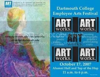 The 2nd annual ArtWorks, a multi-media exhibit by Dartmouth College employees, takes place today, October 17, 2007 at Alumni Hall and Top of the Hop, in Hanover, New Hampshire