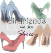 GirlfriendsAreLikeShoes photo GFSHOESBUTTON.jpg