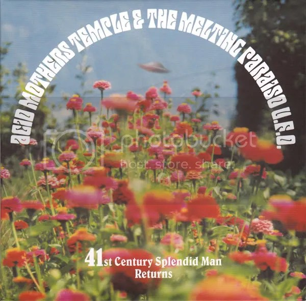 ACID MOTHERS TEMPLE & THE MELTING PARAISO U.F.O. - 41st Century Splendid Man Returns CD