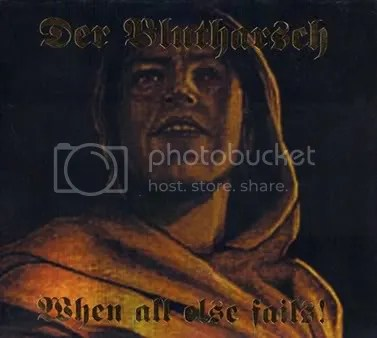 DER BLUTHARSCH - When All Else Fails! CD