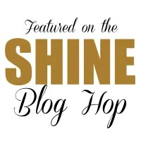 Featured on the SHINE Blog Hop