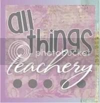 All Things Teachery & More