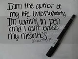 pen,ink,quote,quotes,author,my life,mistakes