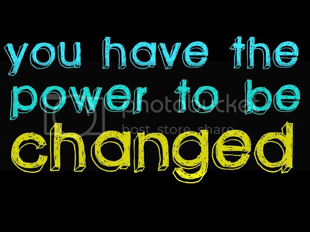I have changed photo: You Have the Power black-2-1-1-1.jpg