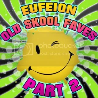 Eufeion - Old Skool Faves - Part Two