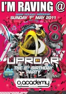 Uproar 8th Birthday - O2 Academy, Liecester - Sunday 1st May 2011